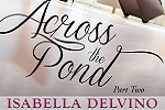 Across the Pond part two release blitz