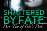 Shattered By Fate Released